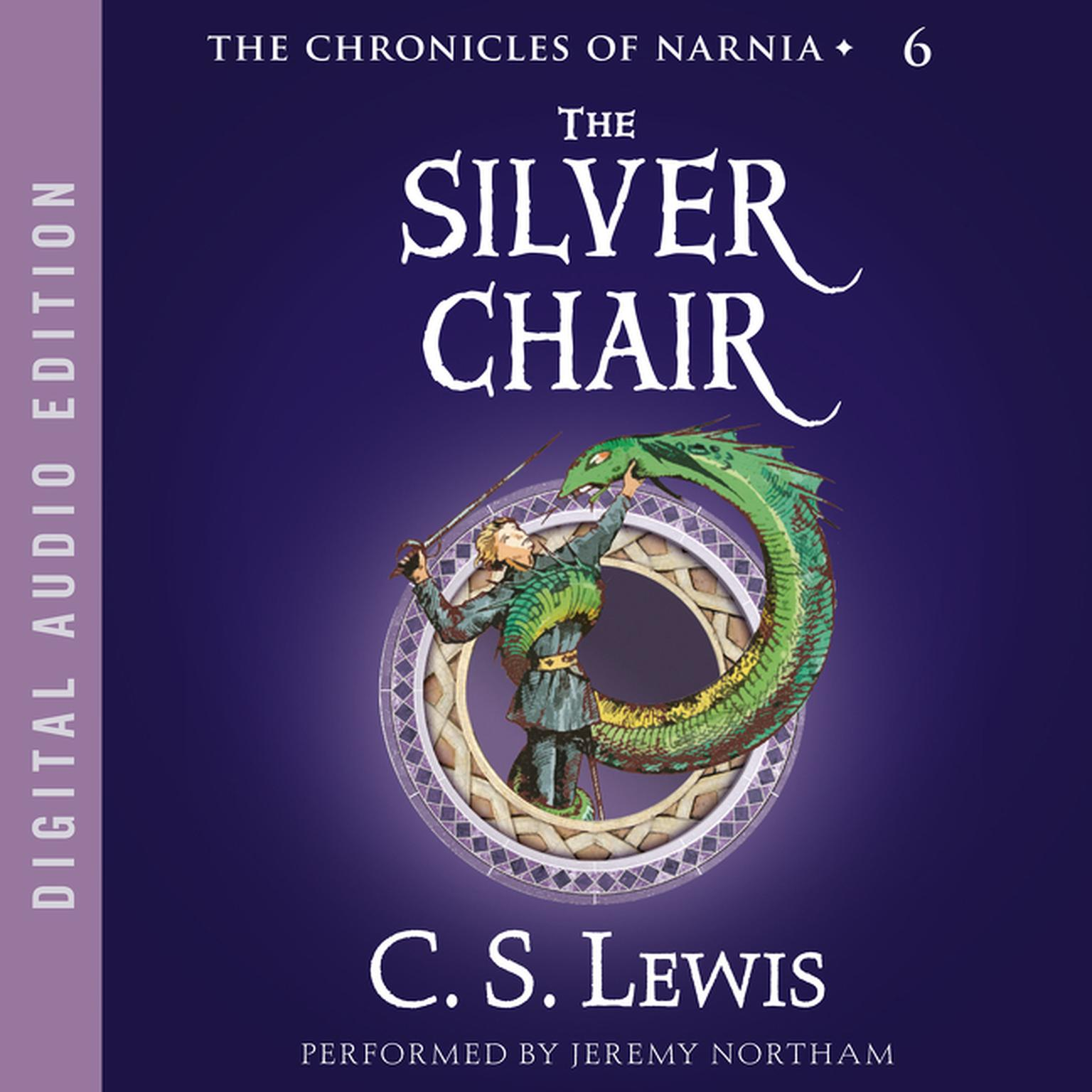 Narnia The Silver Chair The Silver Chair Audiobook Listen Instantly
