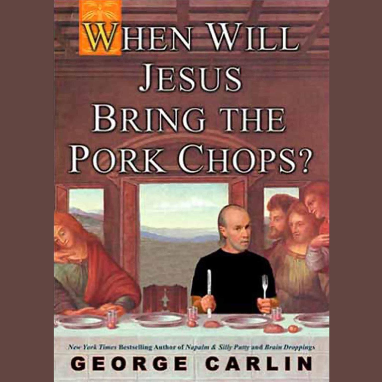When Will Jesus Bring The Pork Chops?  Audiobook  Listen