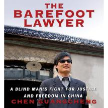 The Fight for Freedom and Justice in a Blind Man's Barefoot Lawyer China
