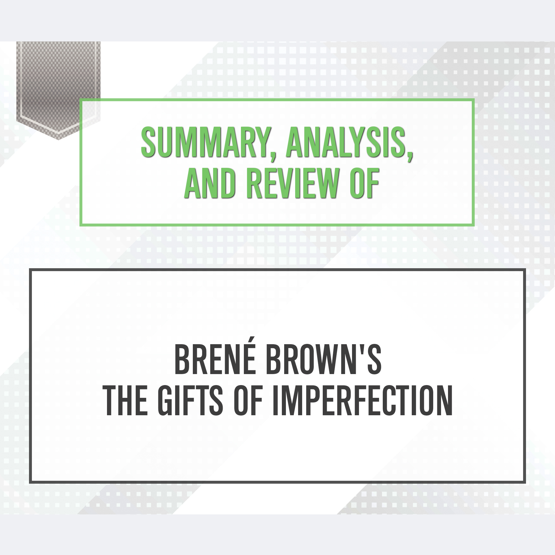 Summaryysis And Review Of Brene Brown S The Ts