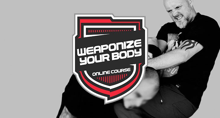 Weaponize Your Body Self-Preservation Course