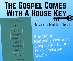The Gospel Comes With A House Key - Practicing Radically Ordinary Hospitality in Our Post-Christian World