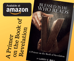 Blessed Is He Who Reads - A Primer on the Book of Revelation - click for details