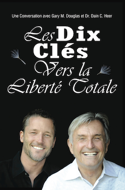 Les Dix Clés Vers La Liberté Totale (The Ten Keys to Total Freedom - French Version)