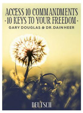 Die 10 Gebote von Access - 10 Schlüssel zu Deiner Freiheit - Telecallreihe (Access Consciousness 10 Commandments)