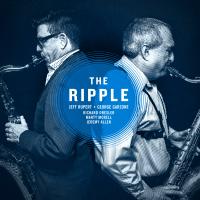 Jeff Rupert/George Garzone: The Ripple