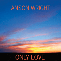 Anson Wright: Only Love