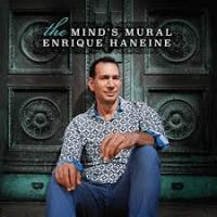 Enrique Haneine: The Mind's Mural