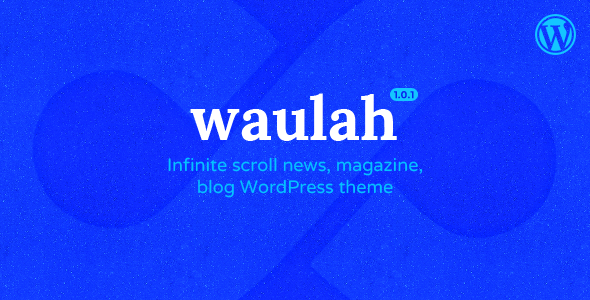 Waulah – WordPress Infinite Scroll Grid Style News Magazine and Blog Theme