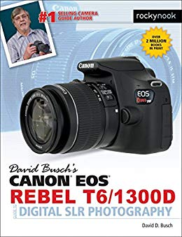 david buschs canon eos rebel t61300d guide to digital slr photography - Canon Rebel T6 (1300D) User's Guide