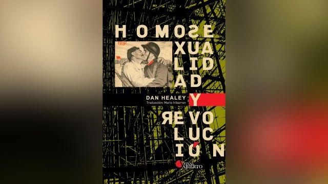 """""""Homosexualidad y revolución"""" (Final Abierto), de Dan Healy"""