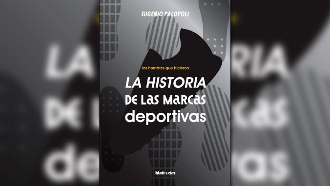 """""""La historia de las marcas deportivas"""" (blatt & ríos), de Eugenio Palopoli"""