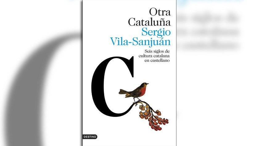 """""""Otra Cataluña"""" (Destino), por Sergio Vila-Sanjuán"""