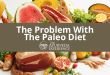 The Problem With The Paleo Diet | Paleo Diet Side Effects