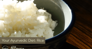 Rice + Ayurvedic Diet: White Rice, Brown Rice, Types Of Rice, Rice Cooking Methods