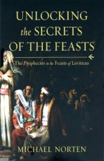 Buy your copy of Unlocking the Secrets of the Feasts: The Prophecies in the Feasts of Leviticus in the Bible Gateway Store where you'll enjoy low prices every day
