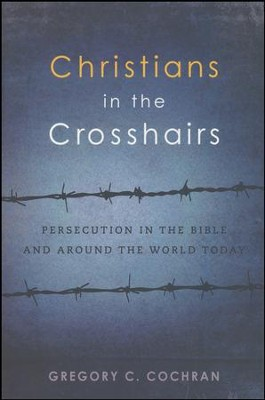 Buy your copy of Christians in the Crosshairs: Persecution in the Bible and Around the World Today in the Bible Gateway Store where you'll enjoy low prices every day