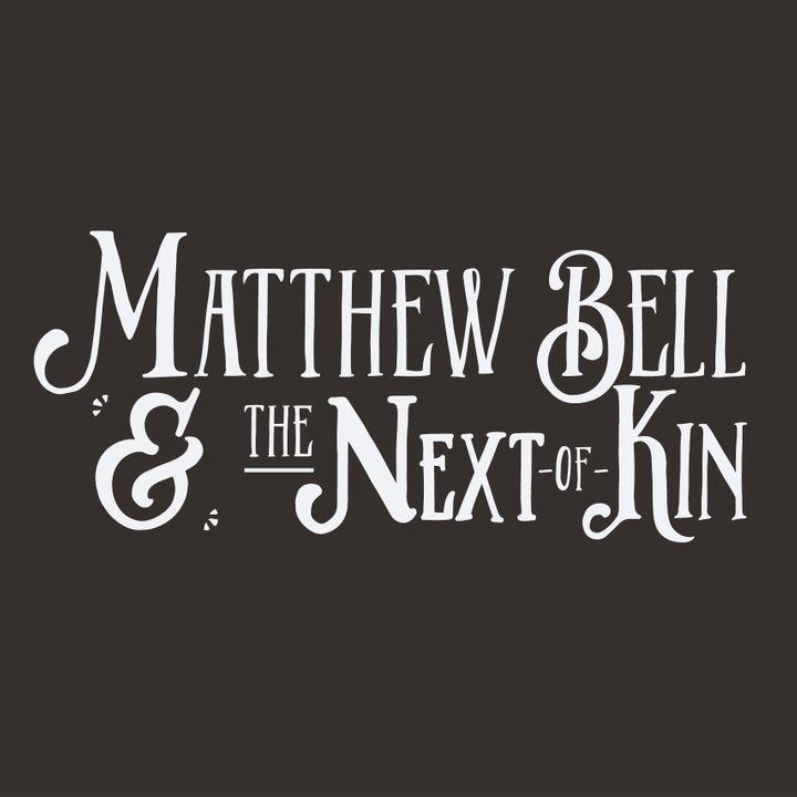 Matthew Bell  the Next of Kin Tour Dates 2019  Concert