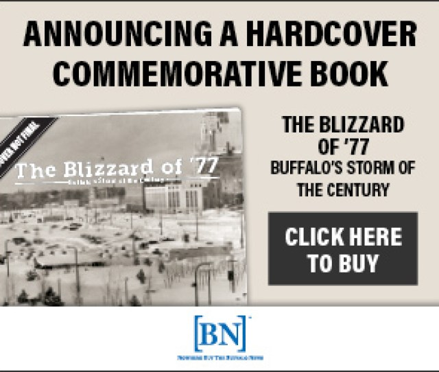 The Buffalo News Is Proud To Present This Hardcover Pictorial Book To Commemorate The Buffalo Blizzard Of 77 And The Indomitable Spirit Of Our Friends And