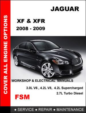 JAGUAR XF XFR 2008 2009 FACTORY SERVICE REPAIR MAINTENANCE