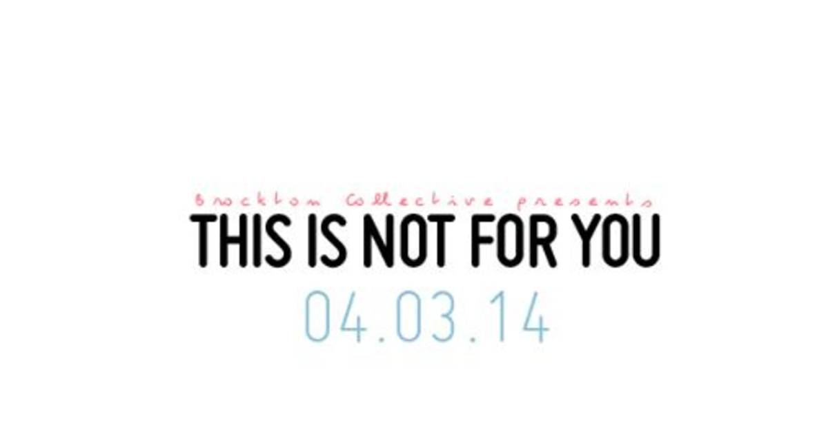 Brockton Presents: This is Not For You