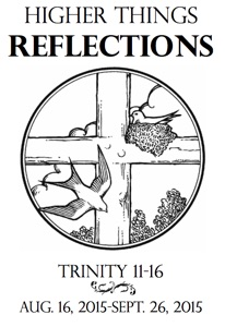 Trinity 11-16 Reflections Now Available · Higher Things