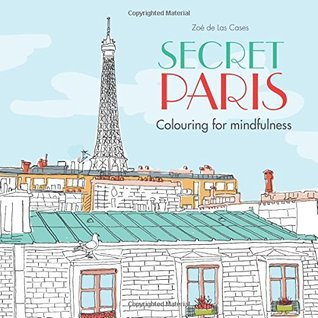 Secret Paris illustrated by Zoe de Las Cases
