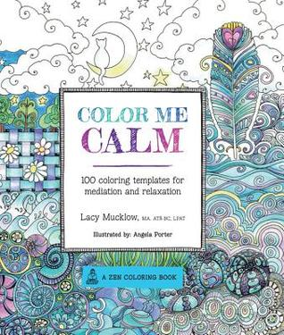 Colour Me Calm - Lacy Mucklow and Angela Porter