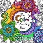 the calm coloringbook - Colour For Me - The Colouring Book for a Happy Mind
