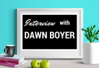 INTERVIEW - Dawn Boyer