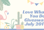 Love What You Do GiveawayJuly 2017 - Love What You Do Monthly Giveaway - July 2017