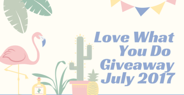 Love What You Do GiveawayJuly 2017 - Love What You Do - Monthly Giveaway - June  2017