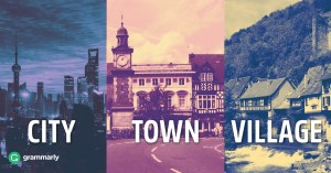 City, Town, and Village–What's the Difference?   Grammarly