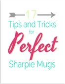 17 tips and tricks for perfect sharpie mugs