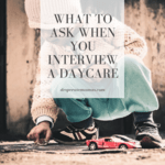 What_to_ask_when_interviewing_a_daycare-5