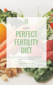 Your_perfect_fertility_diet-_creating_a_tailored_diet_for_you_based_on_your_needs.