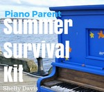 Piano parent summer survival kit free mini ebook small