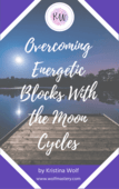 Overcoming_energy_blocks_with_the_moon_cycles_-_kristina_wolf_(1)