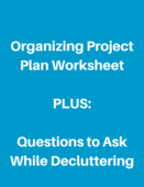 Organizing project plan worksheetplusquestions to ask while decluttering