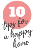 10 tips to a happy home