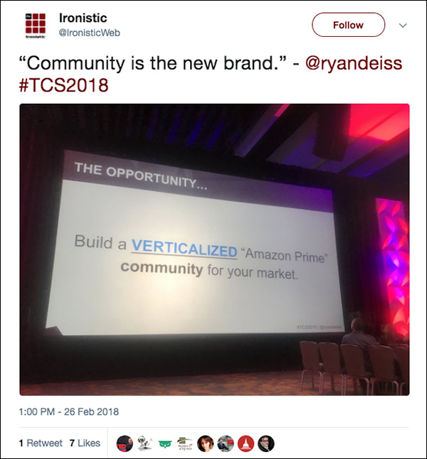 """""""Community is the new brand."""" Tweet from Traffic & Conversion Summit 2018 attendee"""