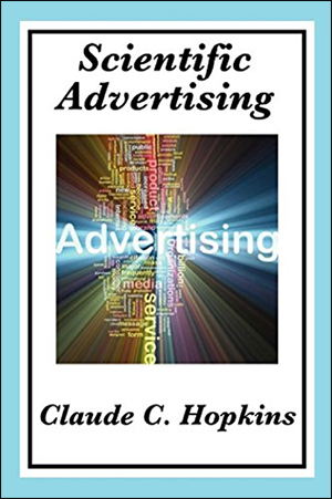 Scientific Advertising by Claude C. Hopkins