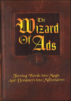 The Wizard of Ads: Turning Words into Magic and Dreamers into Millionaires by Roy H. Williams