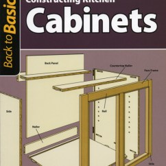 How To Make Kitchen Cabinets Small Trash Can With Lid Update Back Basics Constructing And Article Image