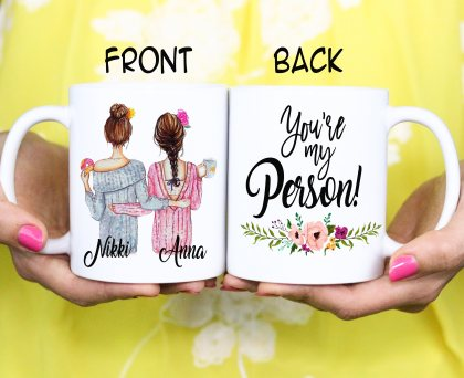 Best friend BFF Gift - You're my Person Mug