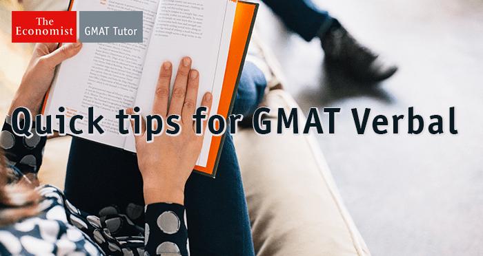 Gmat Verbal Quick Tips  Economist Gmat Tutor
