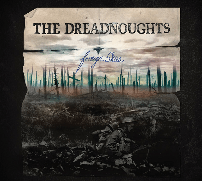 The Dreadnoughts - Foreign Skies