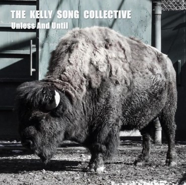 Kelly Song Collective - Unless and Until