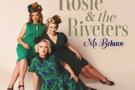 Rosie & the Riveters - Ms. Behave