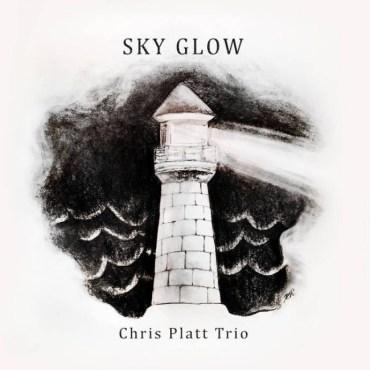 Chris Platt Trio - Sky Glow